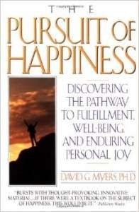 Picture of the book cover of David G Myers's book, The Pursuit of Happiness.